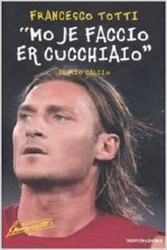 Francesco Totti - Calciatori