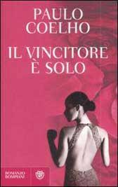 A settembre 2009 Il vincitore è solo nuovo romanzo di Paulo Coelho