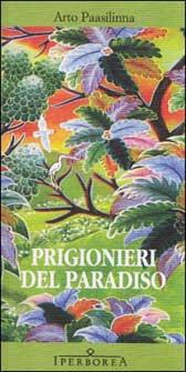 """Trama romanzo """"Prigionieri del paradiso"""""""