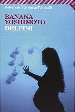 Delfini di Banana Yoshimoto: recensione libro