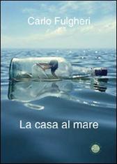 """Recensione Libro """"La casa al mare"""""""