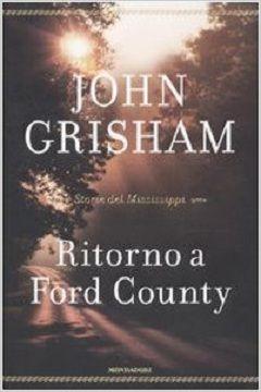 Trama Romanzo Ritorno a Ford County. Storie del Mississippi