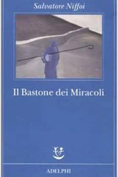 Il bastone dei Miracoli di Salvatore Niffoi: recensione libro