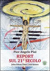 """Recensione Libro """"Report sul 21° secolo – John Ethan Titor 2 dal Futuro"""""""