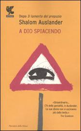 """Trama Romanzo """"A Dio spiacendo"""""""
