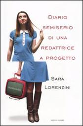"""Trama Romanzo """"Diario semiserio di una redattrice a progetto"""""""
