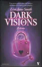 """Trama Romanzo """"Il dono. Dark visions"""""""