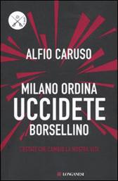 """Trama Romanzo """"Milano ordina uccidete Borsellino"""""""