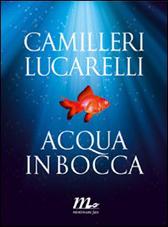 """Trama Romanzo """"Acqua in bocca"""""""