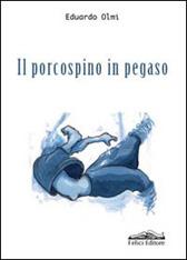 """Recensione Libro """"Il porcospino in pegaso"""""""