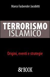 """Recensione Libro """"Terrorismo islamico. Origini, eventi e strategie"""""""