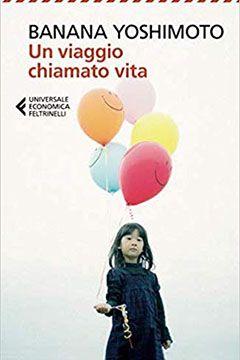 Un viaggio chiamato vita di Banana Yoshimoto: recensione libro