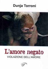 """Recensione Libro """"L'amore negato"""" di Dunja Torroni"""