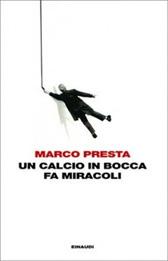 """Trama Romanzo """"Un calcio in bocca fa miracoli"""""""