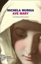 """Trama Libro """"Ave Mary. E la chiesa inventò la donna"""""""