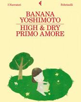 high-&-dry--primo-amore-banana-yoshimoto-libri