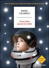 """Trama Romanzo  """"Cosa tiene accese le stelle. Storie di italiani che non hanno mai smesso di credere nel futuro"""""""
