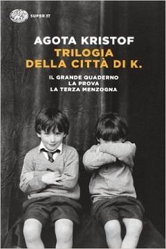 Trama Romanzo Trilogia della città di K. di Agota Kristof