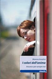 """Recensione Libro """"I colori dell'anima – ancora e per sempre noi"""" di Morena Anselmi"""