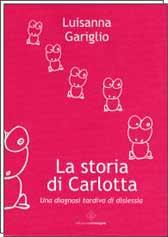 Recensione Libro La storia di Carlotta – Una diagnosi tardiva di dislessia