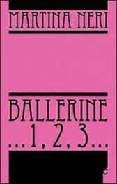 """Recensione Libro """"Ballerine… 1,2,3…"""" di Martina Neri"""