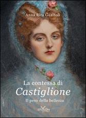 """Recensione Libro """"La contessa di Castiglione – Il peso della bellezza"""""""