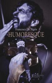 """Recensione Libro intervista Francesco De Nigris autore del libro """"Humoresque"""""""