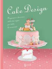 """Recensione Libro """"Cake design. Preparare e decorare dolci da sogno per tutte le occasioni"""""""