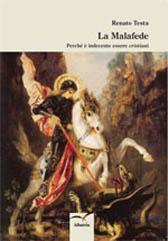"""Recensione Libro """"La malafede – Perché è indecente essere cristiani"""""""