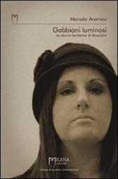"""Recensione Libro intervista Manola Aramini autrice del libro """"Gabbiani luminosi – Le donne fantasma di Mussolini"""""""