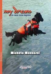 """Recensione Libro intervista Michela Mazzarol autrice del libro """"My dream – Un cane come bagnino"""""""