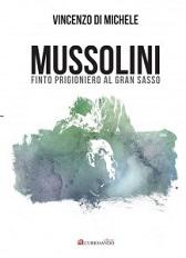 """Recensione Libro """"Mussolini finto prigioniero al Gran Sasso"""""""