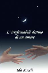 """Recensione Libro """"L'irrefrenabile destino di un amore"""""""