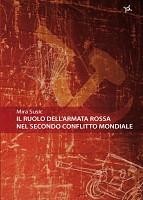 """Recensione Libro """"Il ruolo dell'Armata Rossa durante il secondo conflitto mondiale"""""""
