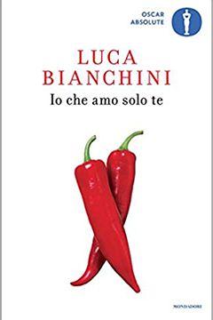 Io che amo solo te di Luca Bianchini: recensione libro