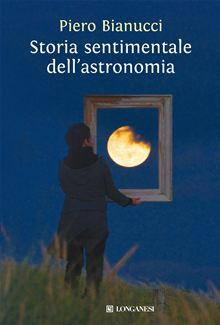 """Recensione Libro """"Storia sentimentale dell'astronomia"""""""