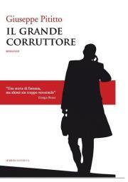 """Recensione Libro """"Il Grande Corruttore"""""""