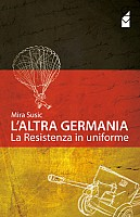"Recensione Libro ""L'altra Germania – La resistenza in uniforme"""