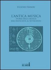 """Recensione Libro """"L'antica musica – Storia della musica dall'Antichità al Settecento"""""""