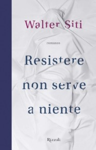 "Recensione Libro ""Resistere non serve a niente"""