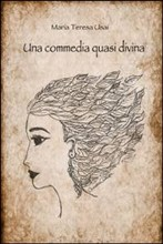 "Recensione Libro ""Una commedia quasi divina"""