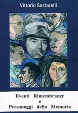 """Recensione Libro intervista Vittorio Sartarelli autore del libro """"Eventi, Rimembranze e Personaggi della Memoria"""""""