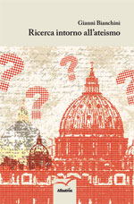 """Recensione Libro intervista Gianni Bianchini autore del libro """"Ricerca intorno all'ateismo"""""""