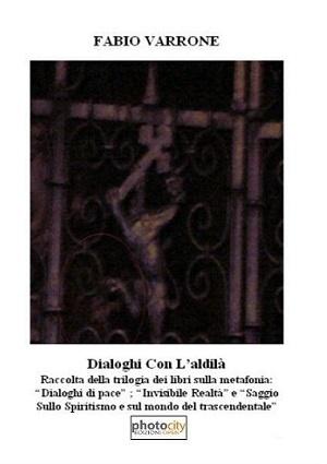 """Recensione Libro intervista Fabio Varrone autore del libro """"Dialoghi con l'aldilà"""""""