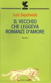 il-vecchio-che-leggeva-romanzi-amore-luis-sepulveda