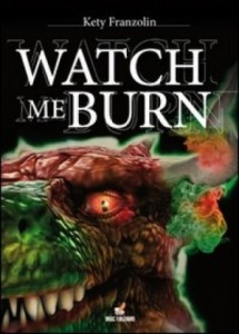 "Recensione Libro ""Watch me burn"""