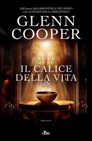 il-calice-della-vita-glenn-cooper-libri