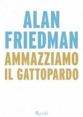 ammazziamo-il-gattopardo-alan-friedman