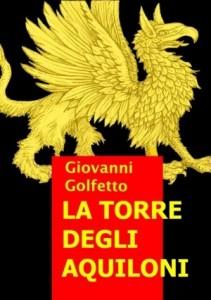 Recensione Libro intervista Giovanni Golfetto autore del libro La Torre degli Aquiloni