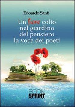 """Recensione Libro """"Un fiore raccolto nel giardino del pensiero – La voce dei poeti"""""""